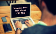 5 Ways to Monetize Only One Month Old Blog