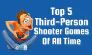 Top 5 Third Person Shooter Games of All Time