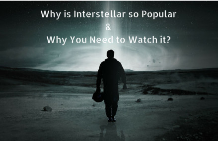 Why is Interstellar so Popular & Why You Need to Watch it?