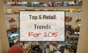 Top 5 Retail Trends for 2015